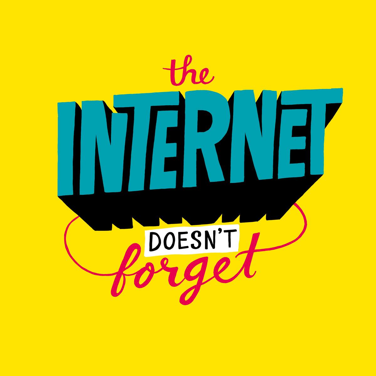 internetDoesntForgetty